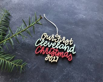 Our/My First Cleveland Christmas 2017 Ornament - Choose your phrase and color! | Christmas Ornament | Housewarming Gift | Christmas Gift