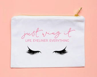 just wing it cosmetic bag life eyeliner everything cute cosmetic pouches makeup bag cosmetic bag bachelorette bridal party gift for her