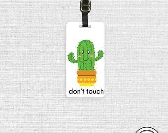 Luggage Tag dont touch Cactus Cacti Personalized Metal Tag, Single Tag  Custom information on Backs