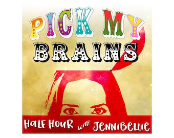 Pick My Brains - Private Creative Session with Jennibellie