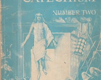 The Official Revised Baltimore Catechism Number Two 1945 Study Lessons Illustrated