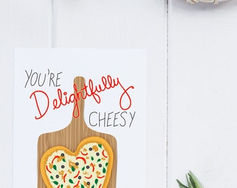 You're Delightfully Cheesy Greeting Card