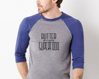 Butter Shirt, Funny Foodie Tshirt, Unisex Baseball Tee, Butter is my Superfood, Ketogenic Diet, Low Carb Diet, Food Lover Tshirt, Food humor