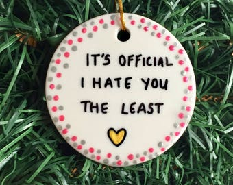 It's Official I Hate You The Least Personalized Gift Ornament, Valentines Day Gift, Valentines Ornament, Christmas Ornament, Mr & Mrs Love