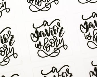 Shop Exclusive - Set of 24 hand lettered A SAVIOR is BORN stickers - holiday stickers for gift tags, Christmas cards, presents
