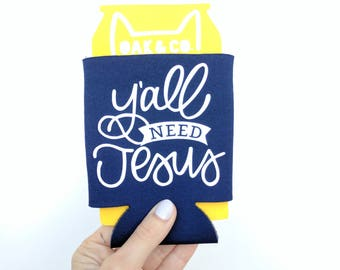 Y'all need Jesus // Can Cooler