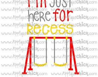 I'm Just Here for Recess SVG Clipart DXF Swing, swings