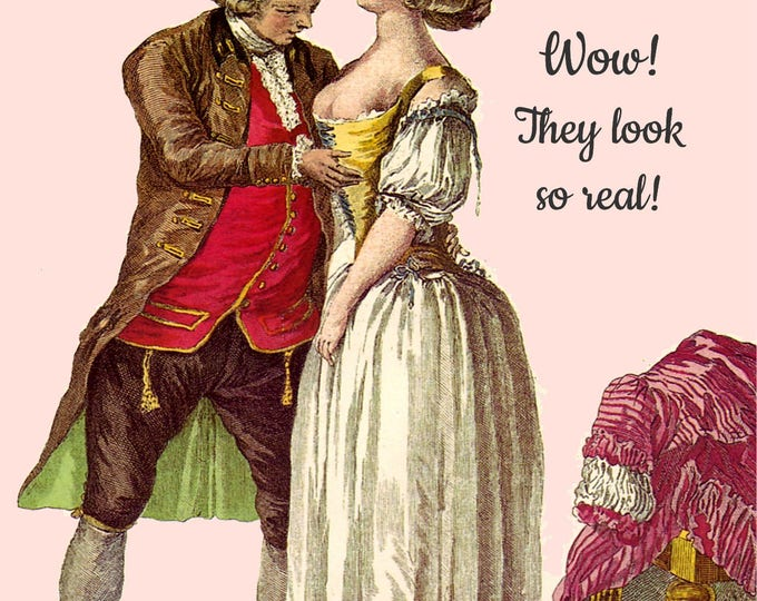 Wow! They Look So Real! ~ Funny Postcard ~ 18th Century Fashion ~ Funny Card ~ Greeting Card ~ Yarn ~ Funny Quote ~