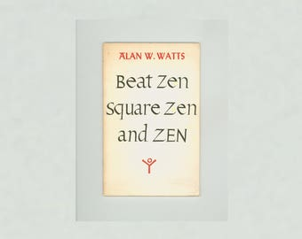 Buddhism. Beat Zen Square Zen and Zen by Alan W. Watts 1959 First Edition Published by City Lights Books