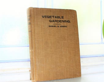 Vegetable Gardening Antique 1899 Book