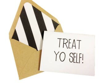 Treat Yo Self Card // Birthday Card // Anniversary Card // Celebration Card // Gift Envelope // Blank Greeting Card // Blank Birthday Card