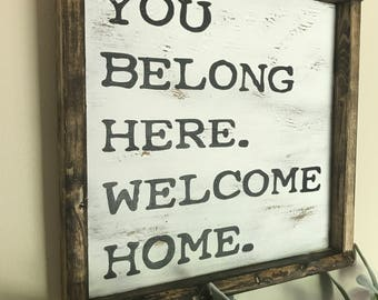 You Belong Here, Welcome Home Sign, Welcome Sign, Custom Sign