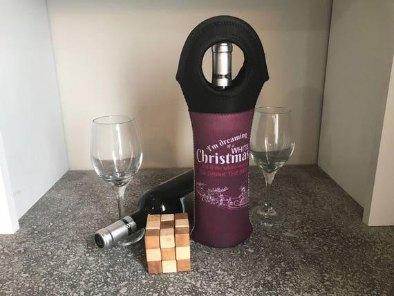 I'm Dreaming of a White Christmas Vino Hugger, Wine Holder, Christmas Wine Bottle Cozie