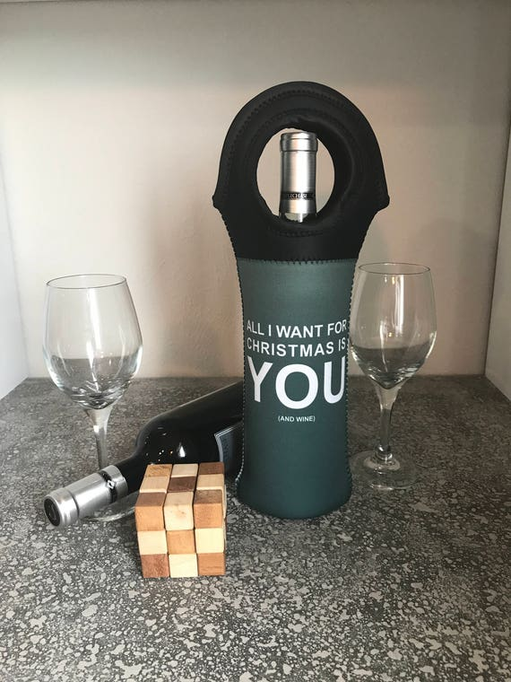All I Want for Christmas is You (and wine) Vino Hugger, Wine Holder, Christmas Wine Bottle Cozie