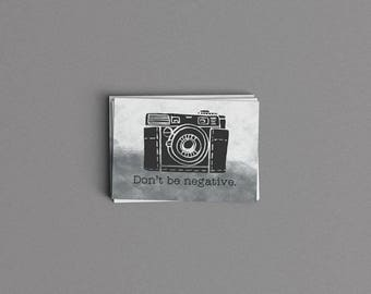 Don't Be Negative Camera Card or Print