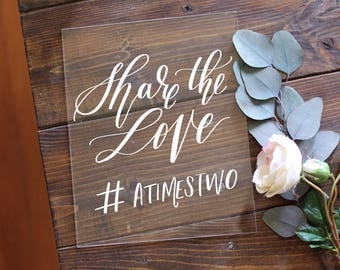 Wedding Hashtag Sign, Acrylic Wedding Sign, Share The Love Sign, 8x10 Calligraphy Acrylic Sign, Rustic Vintage Modern Weddings