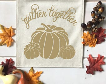 Gather Together with Pumpkins Fall Banner; Fall Home Decor; Fall Sign; Fall Decoration; Autumn Decor; Fall Leaves