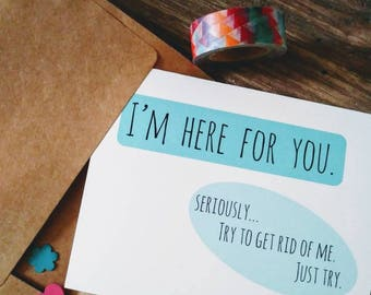 funny sympathy card, cancer support and encouragement card, I'm here for you