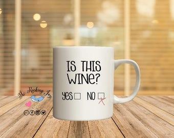 Is this wine, this may be wine,   offensive mugs, funny mug, sublimated mug,