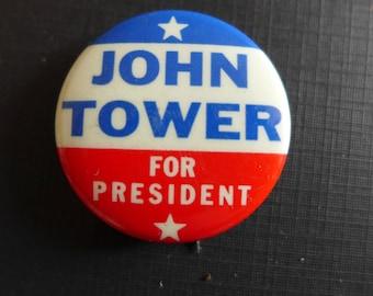 Vintage Political Campaign Button/ John Tower for President/ Senator John Tower/ Texas Senators