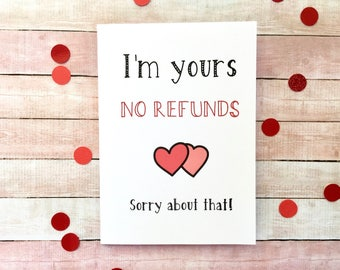 I'm Yours No Refunds Valentines Card // Card for Him // Card for Her // Alternative Valentines Card  // Humorous Valentines Card