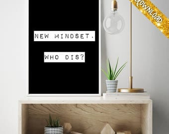 New Mindset Who Dis Print, Printable Digital Download, Spiritual Print,Self-Awareness Print, Printable Art,