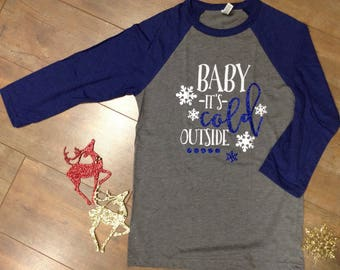 Baby It's Cold Outside Shirt, Christmas Shirt, Christmas Tshirt, Winter Shirt, Christmas Party Shirt, Holiday Shirt, Winter Tee, Winter Top