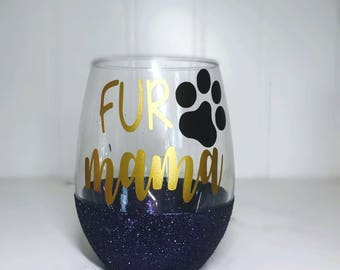 Fur Mama/ Dog Mom/ Fur Mama/ Paw Print/ Husky Mom/ Glitter  Wine Glass/