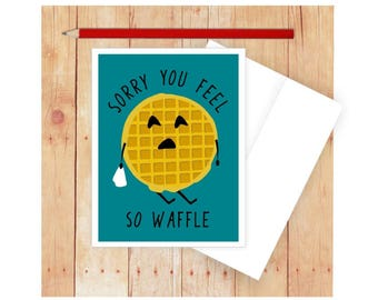 Sorry You Feel So Waffle Get Well Card, Thinking of You, Encouragement Card, Pun Card, Get Well Wishes, Card for Him, Waffle, Feel Better