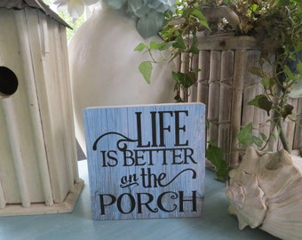 "Wood sign, ""Life is Better on the Porch"", Home Decor"