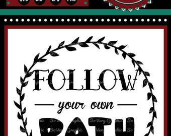 Follow Your Own Path | Cutting & Printable File | Instant Download | svg | eps | png | dxf  | Floral | Wreath | Encouragement | Inspire