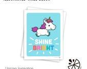 Cute Unicorn Shine Bright...