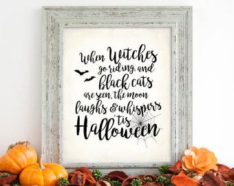 """Halloween October Decor Sign. When Witches Go Riding Sign, DIGITAL PRINTABLE File Only, 8x10"""" Holiday Decor Sign"""