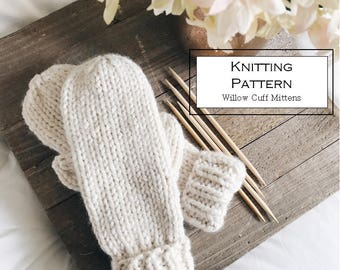 Knitting Pattern / Simple Chunky Mittens | Willow Cuff Mittens