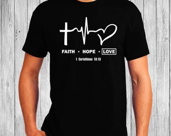 Faith Hope Love - 1 Corinthians 13:13 - Christian T-Shirt