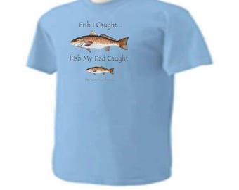 KIDS Fish I Caught Fish My Dad Caught Dad Had To Throw His Back Funny T-Shirt