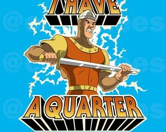 I Have A Quarter - Hawkins Arcade Stranger Things 2 Men's Unisex T-Shirt - 1980's Dragon's Lair Game Parody Clothing