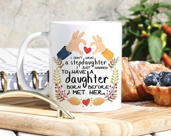 Stepdad Funny Mug - Gift For Stepdad Stepfather - Stepdaughter Mug - Stepdad Coffee Mug - Best Stepdad Gift Mug - Stepdad Quotes Gifts
