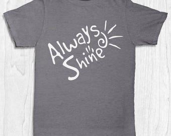Always Shine Tee - Shine Freedom T-shirt - Brand T-shirt - Logo T-shirt - Sunshine Shirt