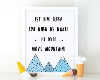 Let Him sleep for when He wakes he will move mountains, Quote print, room decor, boys print, Baby boy, nursery wall art, Mountains quote