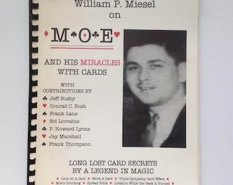 William P. Miesel on MOE and His Miracles with Cards - First Edition - Rare : from a Limited Edition of 500 - 1986