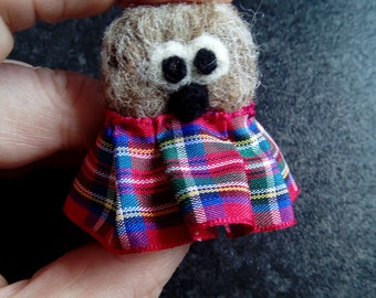 Scottish Haggis brooch. Needle felted brooch with a differance!!