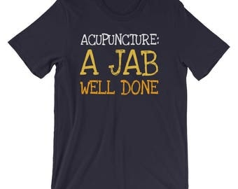 Funny Acupuncture T-shirt - Acupuncture Unisex T-Shirt - Acupuncturist Gift - Acupuncture gift - Acupuncture Tshirt