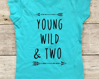 Young Wild & Two boho arrows hippie hipster design - or Three Four Second Third Fourth Birthday Contoured Girls Toddler Shirt - Made in USA