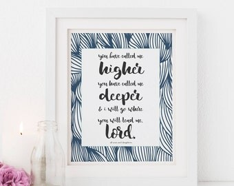 Higher and Deeper All Sons & Daughters Lyrics Print, Illustrated Faith Art, Scripture Print for Her Bible Journaling Gift Bossy Lady Digital