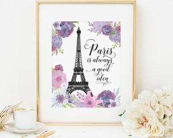 Paris Is Always A Good Idea Printable Eiffel Tower Wall Art French Decor Paris Printable Quote Print Lavender Watercolor Flowers Paris Decor