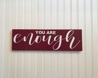 Wood Sign Home Decor, You Are Enough, Wood Signs, Wood Wall Art, Wall Decor, Gift for Him, Gift for Her,  Inspirational Quote, 5.5 X 18