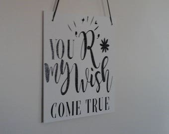 """Decorative Sign - Canvas Sign-Vinyl Sign-Motivational Sign-Inspirational Sign- """"  You'R My Wish Come True"""""""