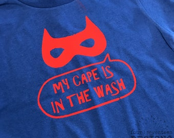 My Cape is in the Wash // Rabbit Skins // Custom Graphic Tee