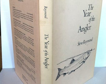 1973 The Year of the Angler Steve Raymond 1st Ed HC/DJ Book Fly Fishing Steelhead Salmon Trout British Columbia Puget Sound Arnold Gingrich